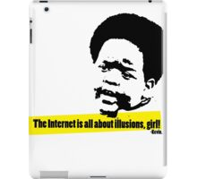 The Internet is all about illusions, girl! iPad Case/Skin