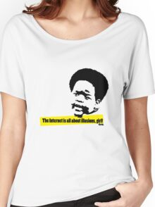 The Internet is all about illusions, girl! Women's Relaxed Fit T-Shirt
