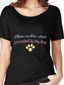 Hair On This Provided By My Dog copy Women's Relaxed Fit T-Shirt