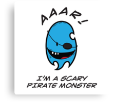 I'M A SCARY PIRATE MONSTER Canvas Print