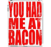 You Had Me At Bacon (RED) iPad Case/Skin