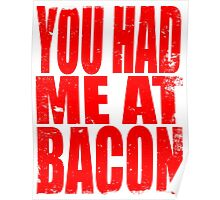 You Had Me At Bacon (RED) Poster