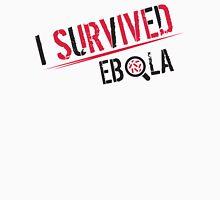 Survived Ebola Unisex T-Shirt