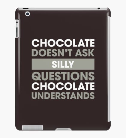 Chocolate Understands iPad Case/Skin