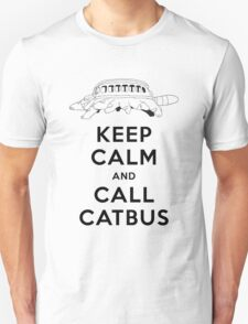 KEEP CALM AND CALL CATBUS Unisex T-Shirt
