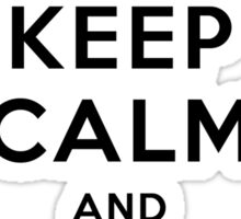 KEEP CALM AND CALL CATBUS Sticker