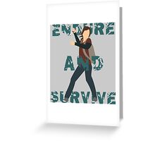 Endure and Survive Greeting Card