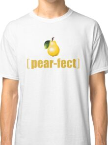 Practically Perfect Realistic Photographic Pear Graphic Tee Shirt Fruit and Vegetable Puns Classic T-Shirt