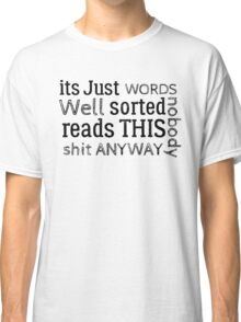funny sarcastic trolling typography cool hipster t shirts Classic T-Shirt