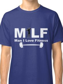 Man I Love Fitness-Funny Tshirt For Men Classic T-Shirt