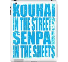 Kouhai in the Streets... (BLUE) iPad Case/Skin