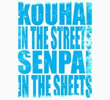 Kouhai in the Streets... (BLUE) Unisex T-Shirt