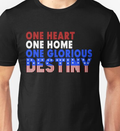 One Heart, One Home, One Glorious Destiny Unisex T-Shirt