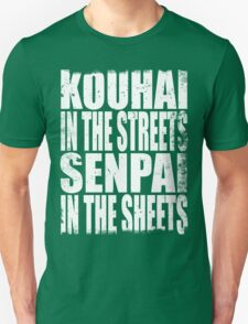 Kouhai in the Streets... (WHITE) Unisex T-Shirt