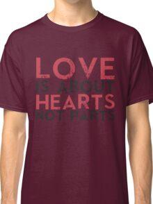 Love Hearts, Not Parts Classic T-Shirt