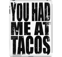 You Had Me At Tacos (BLACK) iPad Case/Skin