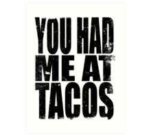 You Had Me At Tacos (BLACK) Art Print
