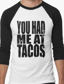 You Had Me At Tacos (BLACK) Men's Baseball ¾ T-Shirt