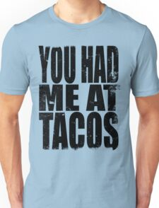 You Had Me At Tacos (BLACK) Unisex T-Shirt