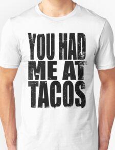 You Had Me At Tacos (BLACK) T-Shirt