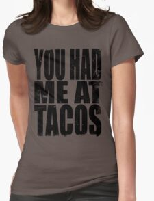 You Had Me At Tacos (BLACK) Womens Fitted T-Shirt