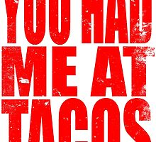 You Had Me At Tacos (RED) by Penelope Barbalios