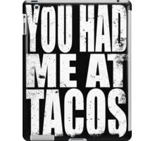 You Had Me At Tacos (WHITE) iPad Case/Skin