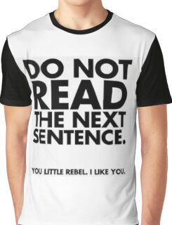 DO NOT READ THE NEXT SENTENCE... Graphic T-Shirt