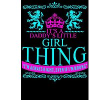 It's A Daddy's Little Girl Thing Photographic Print