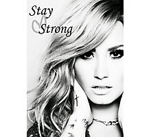 Stay Strong - Demi Photographic Print