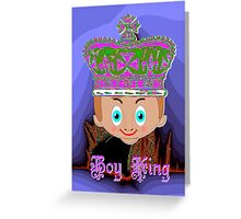 Toon Boy King. No 4a in a Toon Boy Series Greeting Card