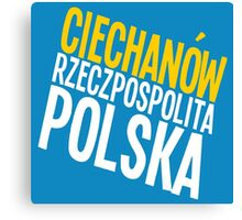 Ciechanów, Rzeczpospolita Polska Canvas Print
