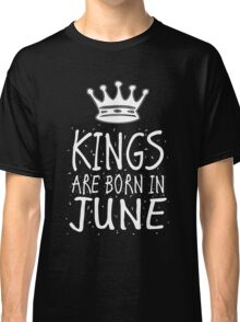Kings Are Born In June Birthday Gift Shirt Christmas Cute Funny Cancer Gemini Zodiac Classic T-Shirt