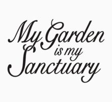 My Garden is my Sanctuary Garden Quote (Black) Kids Clothes