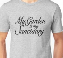 My Garden is my Sanctuary Garden Quote (Black) Unisex T-Shirt