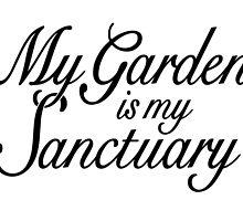 My Garden is my Sanctuary Garden Quote (Black) by theshirtshops