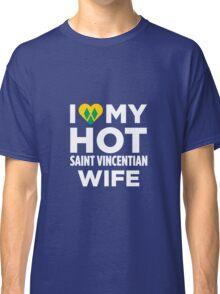 I Love My Hot Saint Vincentian Wife Classic T-Shirt