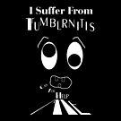 Tumblrnitis Sufferer by xzendor7