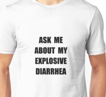 Explosive Diarrhea Unisex T-Shirt