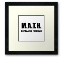Math Abuse Framed Print