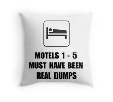 Motel Dump Throw Pillow