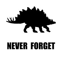 Never Forget Dinosaur by TheBestStore
