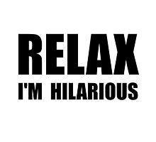 Relax Hilarious by TheBestStore