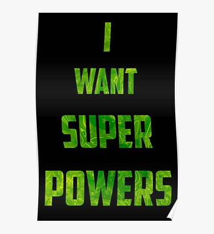 I Want Super Powers Poster
