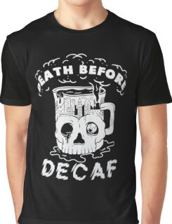 pyknic death before decaf Graphic T-Shirt