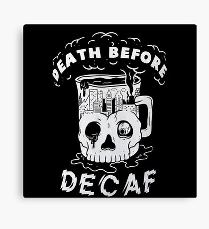 pyknic death before decaf Canvas Print
