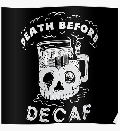 pyknic death before decaf Poster