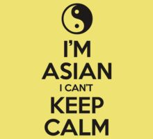 I'm Asian I Can't Keep Calm Kids Clothes