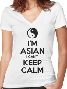 I'm Asian I Can't Keep Calm Women's Fitted V-Neck T-Shirt