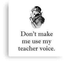 Teacher Voice Canvas Print